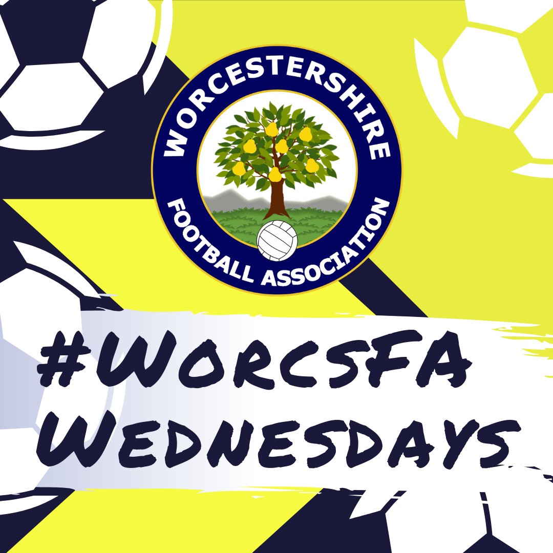 Worcs FA Wednesdays